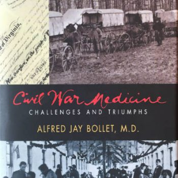 Civil War Medicine: Challenges and Triumphs
