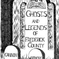 Ghosts and Legends of Frederick County