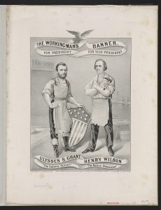 Republican campaign banner featuring Ulysses S. Grant and Henry Wilson, 1872. Courtesy of the Library of Congress