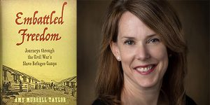 Amy Murrell Taylor and her recent book Embattled Freedom